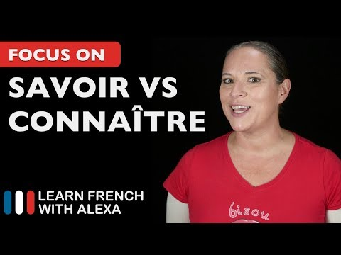 Savoir vs. Connaître in French
