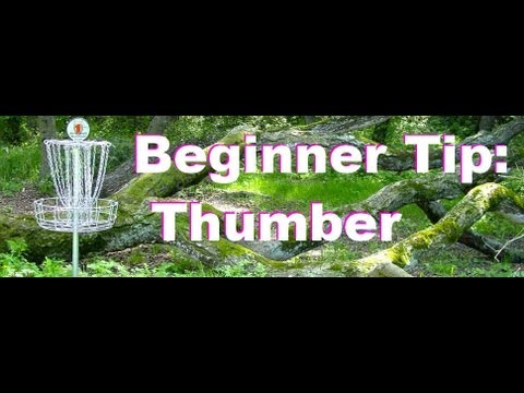Disc Golf Beginner Tip: Thumber
