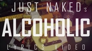 Video Just Naked - Alcoholic (Lyric Video)
