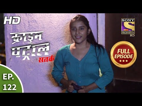 Crime Patrol Satark Season 2 - Ep 122 - Full Episode - 1st January, 2020