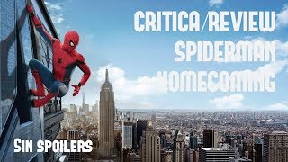 CRITICA/REVIEW SPIDERMAN HOMECOMING (Sin Spoilers)