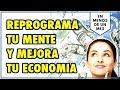 Reprogramacion de la Economia - Atrae Abundancia, Riqueza y Dinero a tu vida en menos de un mes