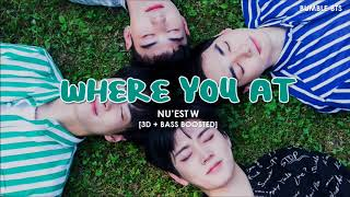Download Lagu [3D+BASS BOOSTED] NU'EST W (뉴이스트 W) - WHERE YOU AT | bumble.bts Mp3