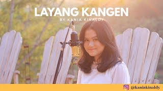 Video KANIA KINALDY - LAYANG KANGEN COVER (POP BOSSANOVA) MP3, 3GP, MP4, WEBM, AVI, FLV Juni 2019