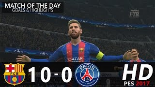 Video FC Barcelona vs Paris Saint Germain   10 - 0   Goals & Highlights   PES 2017 Gameplay MP3, 3GP, MP4, WEBM, AVI, FLV Mei 2019