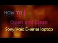How to Open and Clean Sony Vaio E Series Laptop to solve overheating problem
