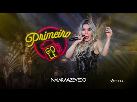 Naiara Azevedo - Primeiro Gole (Clipe Oficial)