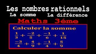Maths 3ème - Les nombres rationnels Addition et Soustraction Exercice 7