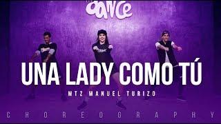 Una Lady Como Tú  MTZ Manuel Turizo  FitDance Life Coreografía Dance Video