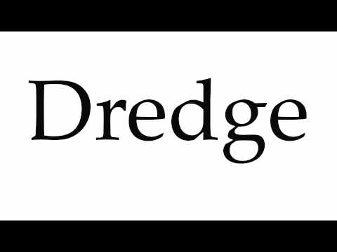 How to Pronounce Dredge