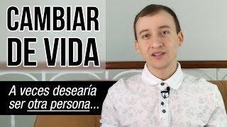 Video: Cambiar De Vida - A Veces Desearía Ser Otra Persona