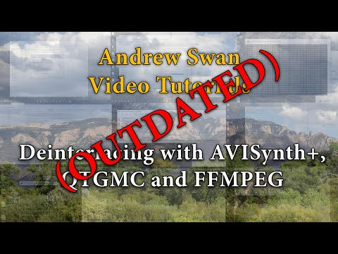 Deinterlacing SD Video With AVISynth+, QTGMC, And FFMPEG Tutorial - Revisited