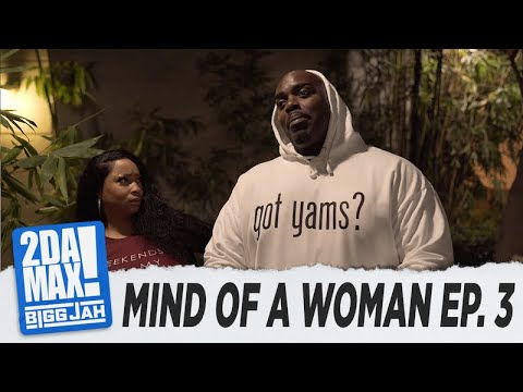 """MIND OF A WOMAN EP. 3"" l BIGG JAH"