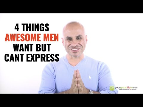 4 Things Awesome Men Need But Can't Express