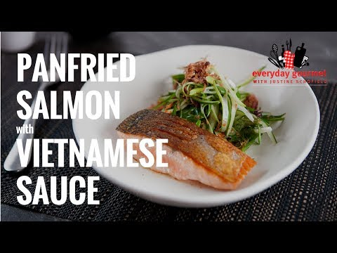 Panfried Salmon with Vietnamese Sauce | Everyday Gourmet S7 E5