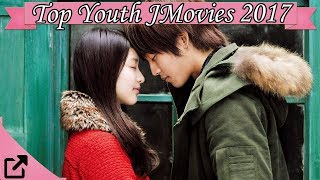 Top 10 Youth Japanese Movies 2017 (All The Time)