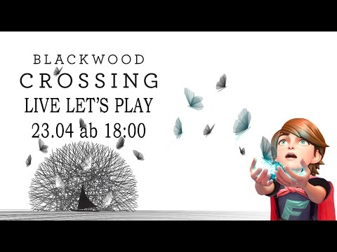 LIVE LET'S PLAY  BLACKWOOD CROSSING  23.04 ab ca. 18 Uhr auf Twitch