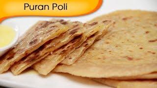 Learn how to make Puran Poli - Stuffed Sweet Indian Bread Recipe by Ruchi Bharani - Vegetarian Puran Poli - Holi Special - Stuffed Sweet Indian Bread Recip...