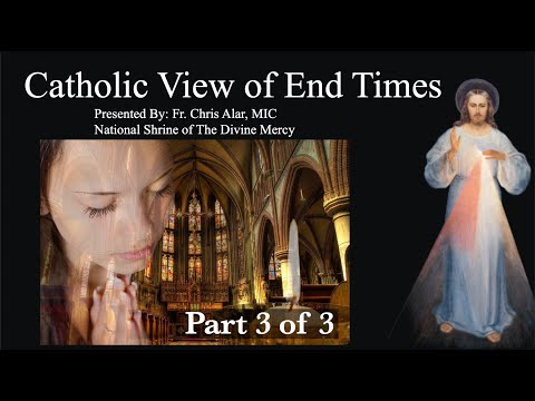 Explaining the Faith - Catholic View of End Times (Part 3 of 3)