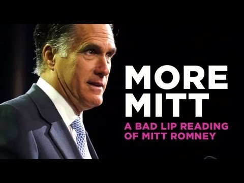 Bad Lip Reading - More Mitt Romney