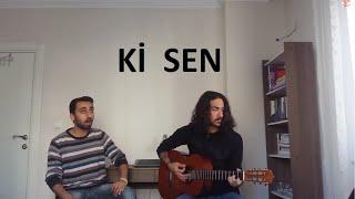 Ki Sen - Mehmet Ali Altın & Doruk Coşkun (Yalın)