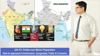DIY-P3:UPSC Prelim cum Mains Prep.-Environment, Geography, Economy & Polity