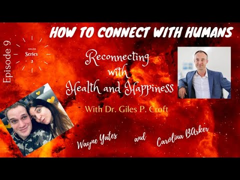 How to Connect with Humans   episiode 9 Reconnecting with Health & Happiness