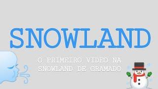 NEVE NO BRASIL ! passeio na estréia do snowland aqui pertinho de Porto Alegre, em Gramado - RS.