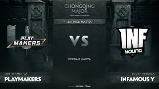 PlayMakers против Infamous Young, Первая карта, SA Qualifiers The Chongqing Major