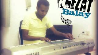 Ethiopian Music Instrumental By Gezat Balay 2@11