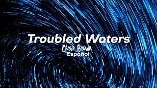 Troubled Waters - Chris Brown | Traduida al Espñaol - SUB ESPAÑOL
