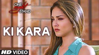Ki Kara Video Song ONE NIGHT STAND Sunny Leone Tanuj Virwani