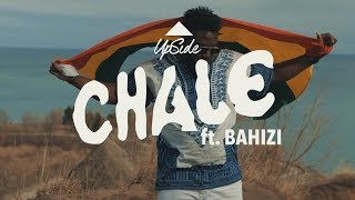 Upside - Chale ft. Bahizi