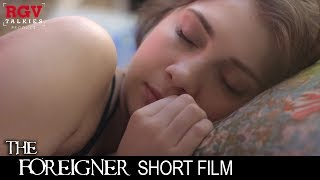 Download Video Ram Gopal Varma's The Foreigner  | A Taruna Khanagwal Short Film | RGVTalkies MP3 3GP MP4
