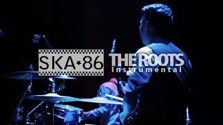 Video SKA 86 Live Perform - THE ROOTS (Instrumental) ft Percussion Recital Player MP3, 3GP, MP4, WEBM, AVI, FLV Mei 2019