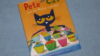 A Read Out Loud Book: Pete the cat and the missing cupcake by Kimberly & James Dean
