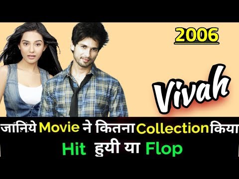 Shahid Kapoor VIVAH 2006 Bollywood Movie Lifetime WorldWide Box Office Collection
