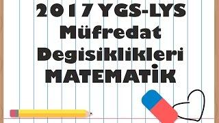 2017 YGS - LYS Müfredat Değişiklikleri - Matematik