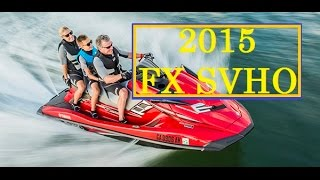 9. 2015 YAMAHA FX CRUISER SVHO WAVERUNNER - SPECS & REVIEW