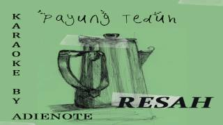 Video Payung Teduh - Resah (Karaoke / Cover Instrumental by AdieNote) MP3, 3GP, MP4, WEBM, AVI, FLV September 2018
