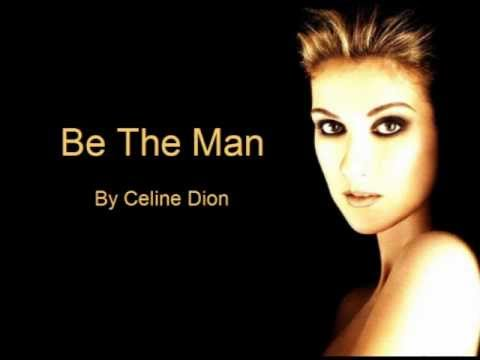 Celine Dion Be The Man