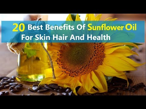 20 Best Benefits Of Sunflower Oil For Skin Hair And Health