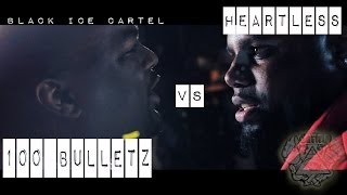 Black Ice Cartel | Heartless vs. 100 Bulletz