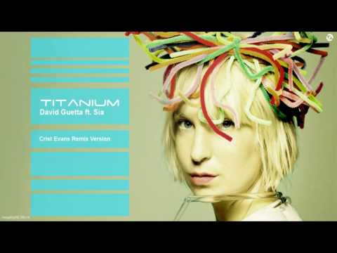 David Guetta - Titanium ft. Sia ( Crist Evans Remix Version )