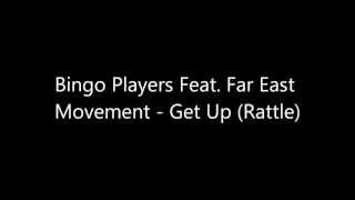 Bingo Players Feat. Far East Movement - Get Up (Rattle) lyrics
