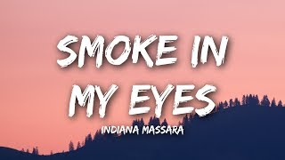 Video Indiana Massara - Smoke in My Eyes (Lyrics / Lyrics Video) MP3, 3GP, MP4, WEBM, AVI, FLV April 2019