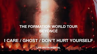 Video Beyoncé — I Care/Ghost/Don't Hurt Yourself (The Formation World Tour Instrumental) MP3, 3GP, MP4, WEBM, AVI, FLV November 2018