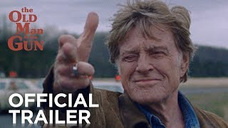 The Old Man   The Gun   Official Trailer  Hd    Fox Searchlight