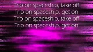 SPACESHIP BY BENNY BENASSI lyrics
