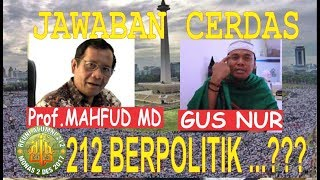 "Video [Jawaban CERDAS] GUS NUR & Prof Mahfud MD ""212 BERPOLITIK...???"" MP3, 3GP, MP4, WEBM, AVI, FLV Juni 2018"